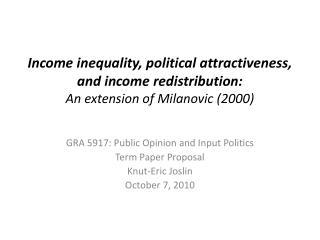 GRA 5917: Public Opinion and Input  Politics Term Paper  Proposal Knut-Eric  Joslin