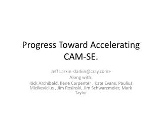 Progress Toward Accelerating CAM-SE.