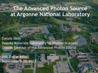 The Advanced Photon Source    at Argonne National Laboratory