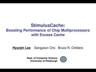 StimulusCache :  Boosting Performance of Chip Multiprocessors with Excess Cache