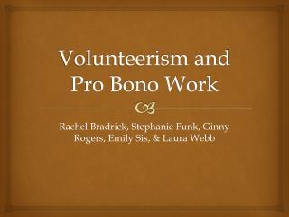 Volunteerism and Pro Bono Work