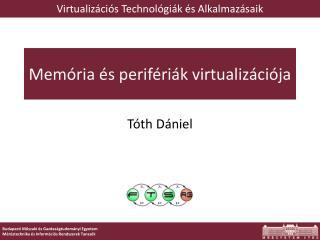 Memória és perifériák  virtualizációja