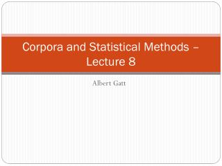 Corpora and Statistical Methods – Lecture  8
