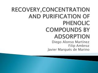 RECOVERY,CONCENTRATION  AND PURIFICATION OF PHENOLIC COMPOUNDS BY ADSORPTION