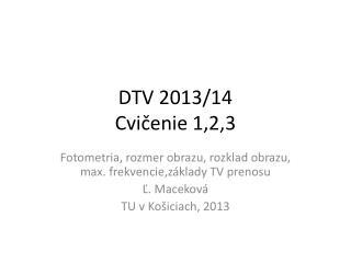DTV 2013/14 Cvi čenie  1 ,2,3