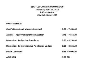 SEATTLE PLANNING COMMISSION Thursday, April 24, 2014 7:30 – 9:00 AM City Hall, Room L280