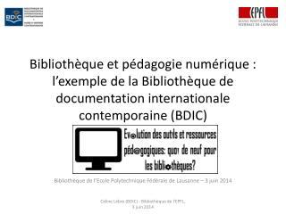 Bibliothèque de l'Ecole Polytechnique Fédérale de Lausanne – 3 juin 2014