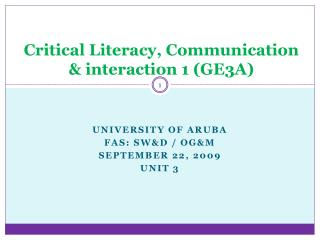 Critical Literacy, Communication & interaction 1 (GE3A)