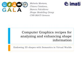 Computer  Graphics recipes for analyzing  and  enhancing shape  information
