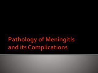 Pathology of Meningitis and its Complications