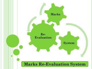 Marks  R e-Evaluation System