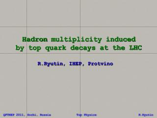 Hadron  multiplicity induced by top quark decays at the LHC