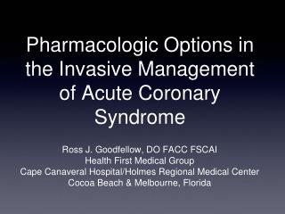 Pharmacologic Options in the Invasive Management of Acute  Coronary  Syndrome