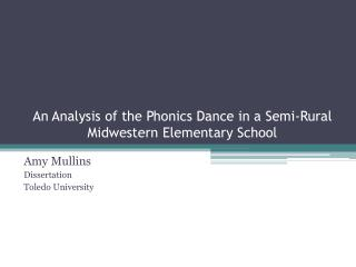 An Analysis of the Phonics Dance in a Semi-Rural Midwestern Elementary School