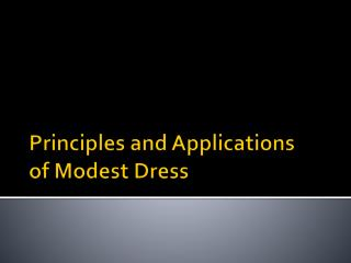 Principles and Applications  of Modest Dress