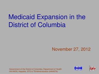 Medicaid Expansion in the District of Columbia November 27, 2012