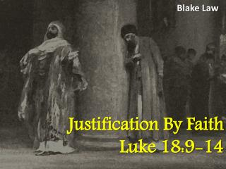 Justification By Faith Luke 18:9-14