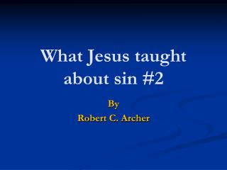 What Jesus taught about sin  #2