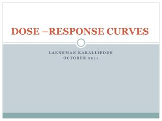 DOSE –RESPONSE CURVES