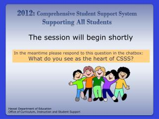 2012:  Comprehensive  Student Support  System Supporting All Students