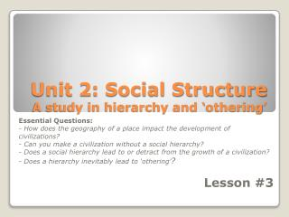 Unit 2: Social Structure A study in hierarchy and ' othering '