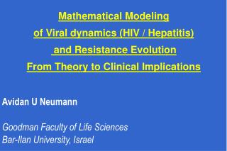 Mathematical Modeling  of Viral dynamics (HIV / Hepatitis)  and Resistance Evolution