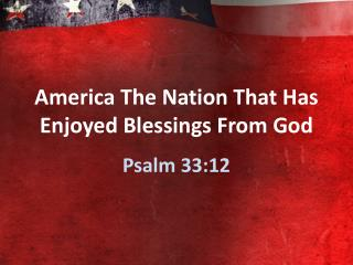 America The Nation That Has Enjoyed Blessings From God