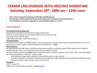 CERNER LAB UPGRADE WITH HEO/WIZ DOWNTIME Saturday, September 28 th , 1000 am – 1200 noon