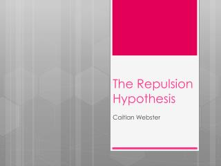 The Repulsion Hypothesis