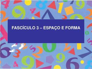 FASC CULO 3   ESPA O E FORMA