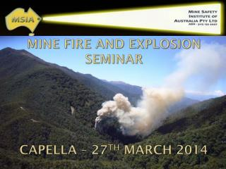 Mine Fire and Explosion Seminar Capella  � 27 th  March 2014