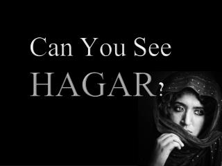 Can You See  HAGAR ?