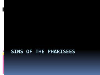 Sins of the Pharisees