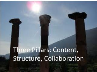 Three Pillars: Content, Structure, Collaboration