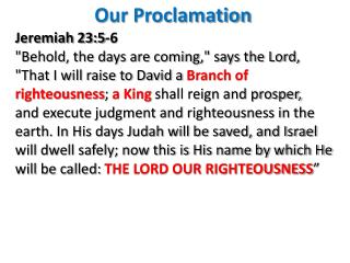 "Jeremiah 23:5-6 ""Behold, the days are coming,"" says the Lord,"