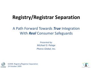 ICANN: Registry/Registrar Separation 19 October 2009
