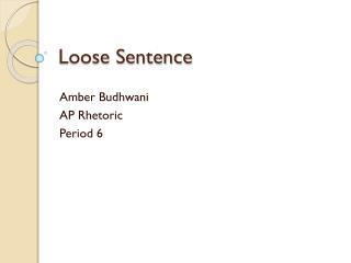 Loose Sentence
