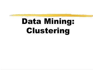 Data Mining:  Clustering