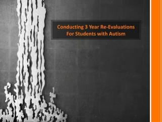 Conducting 3 Year  Re-Evaluations For Students with Autism