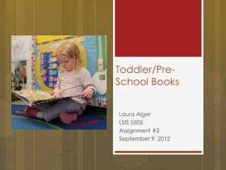Toddler/Pre-School Books
