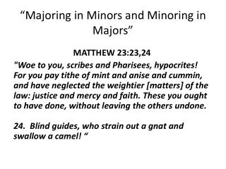 """Majoring in Minors and Minoring in Majors"""