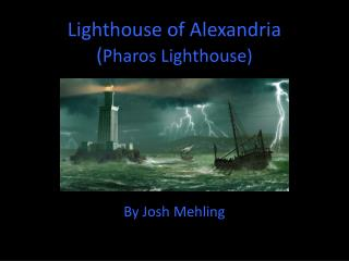 Lighthouse of Alexandria ( Pharos Lighthouse)