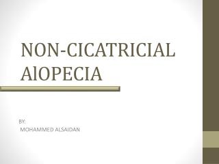 NON-CICATRICIAL  AlOPECIA