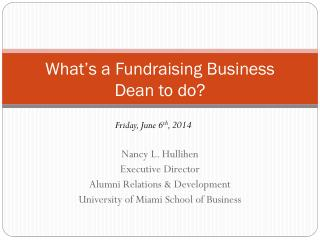 What's a Fundraising Business Dean to do?