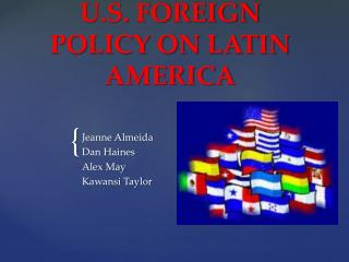 U.S. FOREIGN POLICY ON LATIN AMERICA