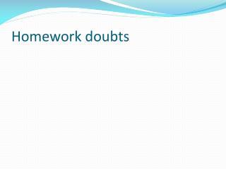 Homework doubts