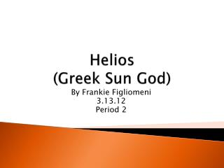 Helios  (Greek Sun God)