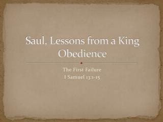 Saul, Lessons from a King Obedience