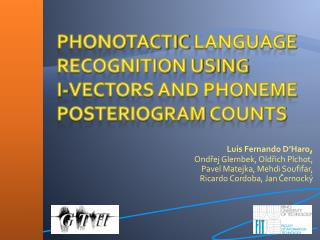 Phonotactic  Language Recognition using i -vectors and Phoneme  Posteriogram  Counts