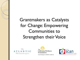Grantmakers as Catalysts for Change: Empowering Communities to Strengthen their Voice
